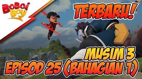 TERBARU! BoBoiBoy Musim 3 EP25 Antara Kawan & Lawan (Bahagian 1 2)
