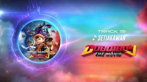 BoBoiBoy The Movie OST - Track 15 (Setia Kawan)