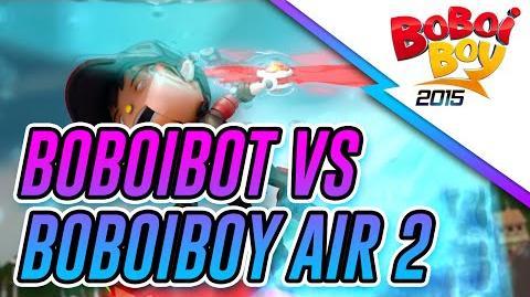 BoBoiBot vs BoBoiBoy Air Pusingan ke-2