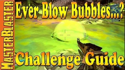 Borderlands 2 Ever Blow Bubbles..