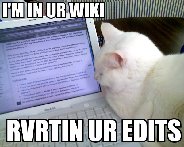 File:IM IN UR WIKI RVRTING UR EDITS lolcat.jpg