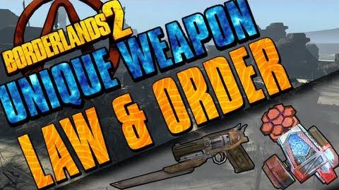 Borderlands 2 - Law And Order - Unique Weapon