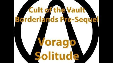 Borderlands Pre Sequel - Cult of the Vault (Vorago Solitude)