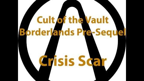 Borderlands Pre Sequel - Cult of the Vault (Crisis Scar)