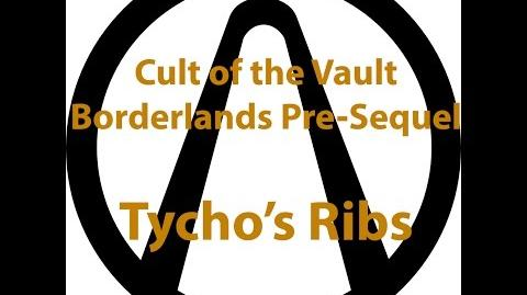 Borderlands Pre Sequel - Cult of the Vault (Tycho's Ribs)