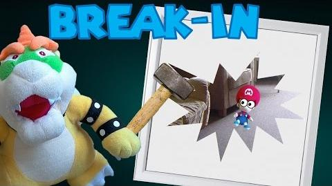 Bowser's Break In