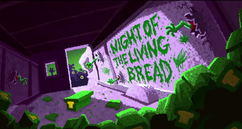 NightOfTheLivingBreadTitleCard