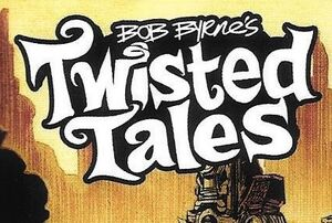 Bob Byrne's Twisted Tales