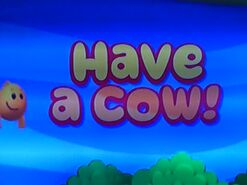 Have A Cow! 009