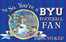 So, You're a BYU Football Fan
