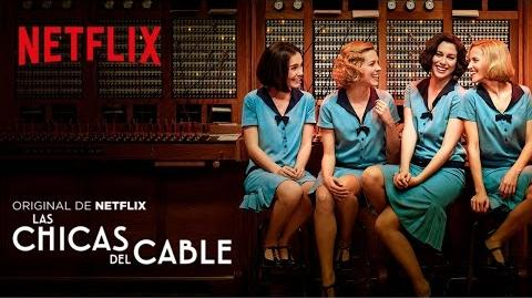 Las chicas del cable (Cable Girls) - Cabecera Opening