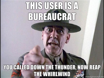 File:This-user-is-a-Bureaucrat-you-called-down-the-thunder-now-reap-the-whirlwind.jpg