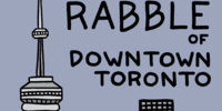 The Rabble of Downtown Toronto