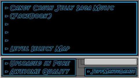Candy Crush Jelly Saga (FaceBook) Music - Level Select Map