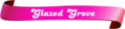 Glazed-Grove