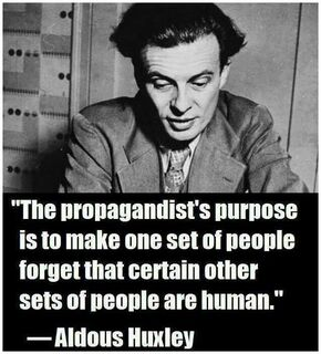 Aldous Huxley quote on propagandists
