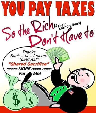 File:You Pay Taxes So the Rich Dont Have to.jpg