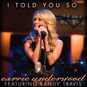 I Told You So - Carrie Underwood Featuring Randy Travis