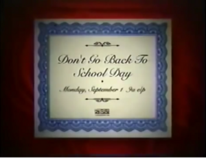 Don't Go Back to School Day