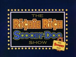 The Richie Rich Scooby-Doo Show Title Card