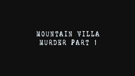 Mountain Villa Bandaged Man Murder Case - -Part 1-