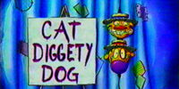Cat Diggety Dog