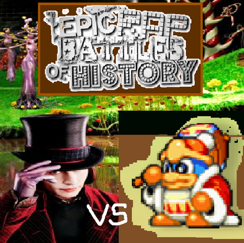 File:Willy Wonka vs. King Dedede POSTER.png