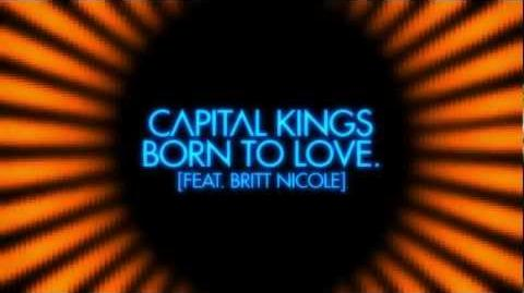 Capital Kings - Born to Love. (Feat