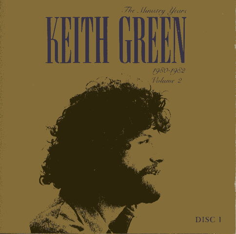 File:Keith Green-The Ministry Years-v2-d1.jpg