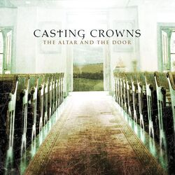 Casting Crowns-The Altar and the Door