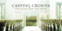 Casting Crowns/The Altar and the Door