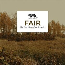 Fair-The Best Worst Case Scenario