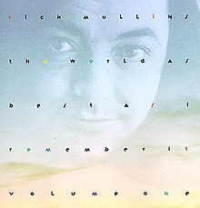 File:Rich Mullins- The World as Best as I Remember It, Volume One.jpg