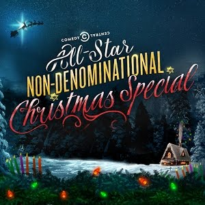 File:Comedy Central's All-Star Non-Denominational Christmas Special.jpg