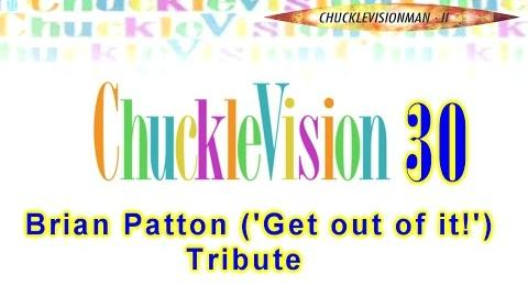 ChuckleVision30 - Brian Patton ('Get Out of It!') Tribute