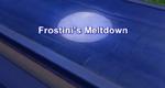 Frostinismeltdown1