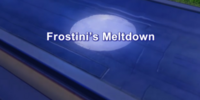 Frostini's Meltdown