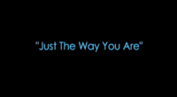 Just the Way You Are title card