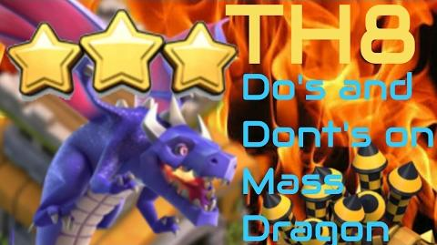 Clash of Clash - TH8 Do's and Dont's when using Mass Dragon Strategy