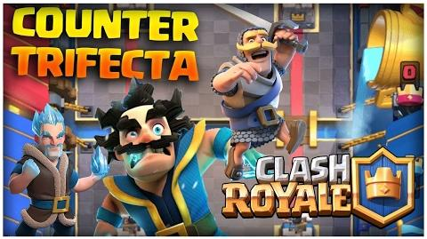 Clash Royale Counter Trifecta Best Deck