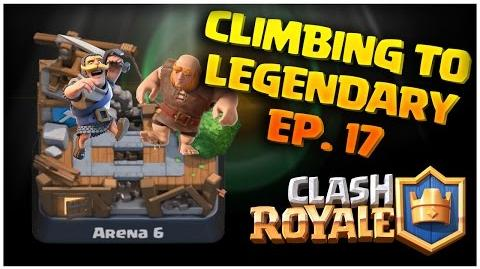 Clash Royale Climbing to Legendary Arena 11 Episode 17