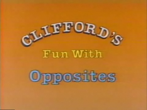 File:Clifford'sFunWithOppositesTitlecard.png