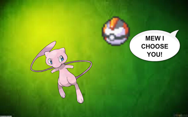 File:MEW I CHOOSE YOU!.jpg