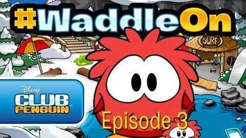 WaddleOn Episode 3