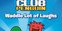 Waddle Lot of Laughs