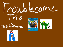 Troublesome Trio- The Game image