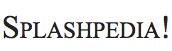 File:Splashpedia.png
