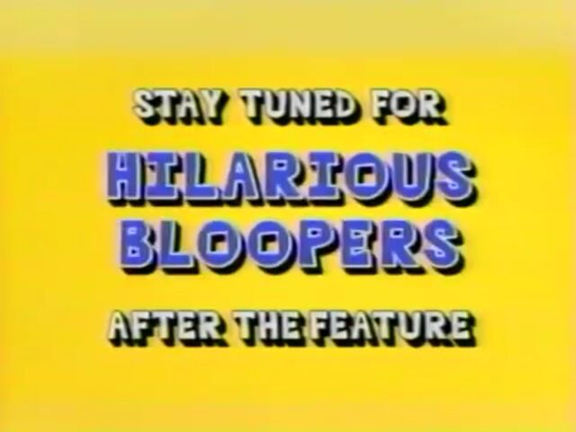 File:Stay Tuned For Hilarious Bloopers After The Feature.jpg