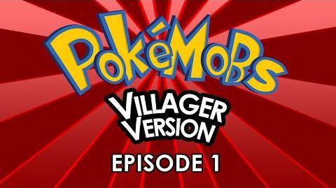 Pokémobs Villager Version - EPISODE 1