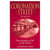 Coronation Street The Epic Novel